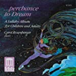 Perchance to Dream: a Lullaby