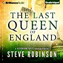 The Last Queen of England: Jefferson Tayte Genealogical Mystery, Book 3 Audiobook by Steve Robinson Narrated by Simon Vance