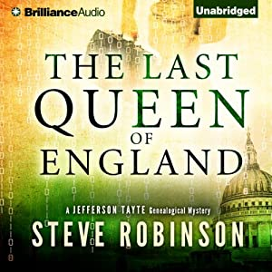 The Last Queen of England: Jefferson Tayte Genealogical Mystery, Book 3 | [Steve Robinson]