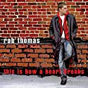 Thomas, Rob - This Is How a Heart Breaks (Dance Mixes) [CD Maxi-Single]