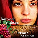 Harvest of Rubies Audiobook by Tessa Afshar Narrated by Laural Merlington