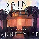 Saint Maybe (       UNABRIDGED) by Anne Tyler Narrated by Eric Michael Summerer