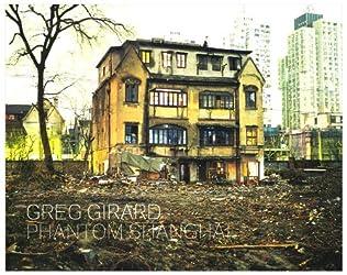 Greg Girard : Phantom Shanghai