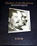 The editors of Time-Life Books Shadow of the Dictators, 1925-50 (History of the World)