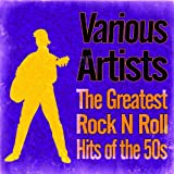 The Greatest Rock n Roll Hits of the 50s