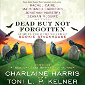 Dead but Not Forgotten: Stories from the World of Sookie Stackhouse | [Charlaine Harris (editor), Toni L. P. Kelner (editor), Rachel Caine, MaryJanice Davidson, Leigh Evans, Jonathan Maberry, Seanan McGuire]