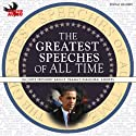 The Greatest Speeches of All Time (       UNABRIDGED) by Joan of Arc, Winston Churchill, Susan B. Anthony, Amelia Earhart, John F. Kennedy, George Washington Narrated by David Birney, Loretta Swit