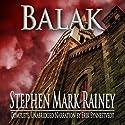 Balak (       UNABRIDGED) by Stephen Mark Rainey Narrated by Erik Synnestvedt