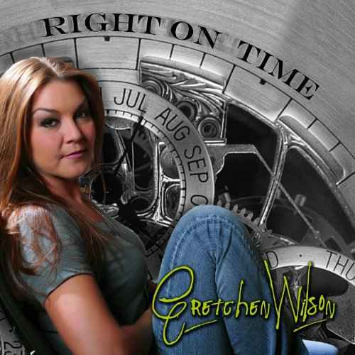 Right On Time by Gretchen Wilson