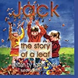 img - for Jack - the story of a leaf by Kathie Knerl (2011-09-01) book / textbook / text book