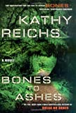 Bones to Ashes (0743294378) by Kathy Reichs