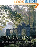In Search of Paradise: Great Gardens...