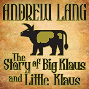 The Story of Big Klaus and Little Klaus | [Andrew Lang]