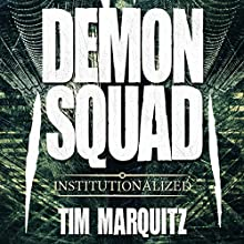 Institutionalized: Demon Squad, Book 10 Audiobook by Tim Marquitz Narrated by Noah Michael Levine