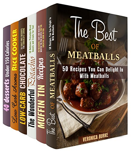 Inspirational Cooking Box Set (6 in 1): Discover Over 200 Incredible Muffin Tin Recipes, Meatballs, Aroma Rice Cooker Meals, Pistachio, Chocolate and Other ... to Awake Your Creativity (Creative Cooking) by Veronica Burke, Melissa Hendricks, Elena Chambers, Peggy Carlson, Emma Melton