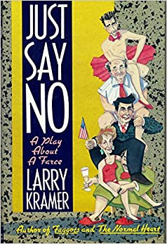Just say no a play about a farce larry kramer for Farcical how to say