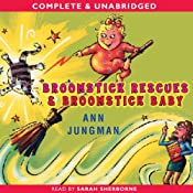 Broomstick Baby & Broomstick Rescue | [Ann Jungman]
