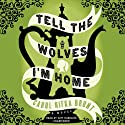 Tell the Wolves I'm Home: A Novel Audiobook by Carol Rifka Brunt Narrated by Amy Rubinate