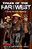 img - for TALES OF THE FAR WEST book / textbook / text book