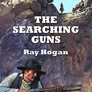 The Searching Guns | [Ray Hogan]