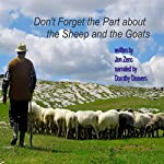 Don't Forget the Part About the Sheep and the Goats: Can We Pick and Choose from What Jesus Said? | Jon Zens