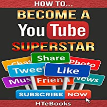 How to Become a YouTube Superstar: Quick Start Guide Audiobook by  HTeBooks Narrated by Frank Grimes