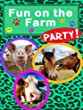 Fun On The Farm Party