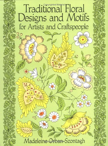 Traditional Floral Designs and Motifs for Artists and Craftspeople (Dover Pictorial Archive Series)