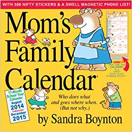 Mom's Family Calendar 2015: Sandra Boynton: 9780761177807: Amazon.com