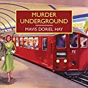 Murder Underground Audiobook by Mavis Doriel Hay Narrated by Patience Tomlinson