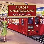 Murder Underground | Mavis Doriel Hay