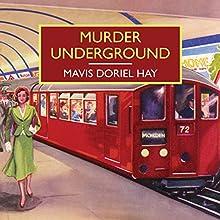 Murder Underground Audiobook by Mavis Doriel Hay Narrated by Patience Tomlinson