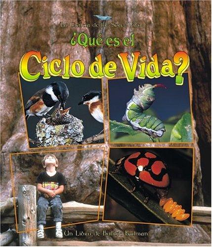 Que Es Un Ciclo De Vida? / What is a Life Cycle? (La Ciencia De Los Seres Vivos/Science of Living Things (Spanish)) (Spa