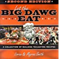 Let The Big Dawg Eat, 2nd Edition: A Collection of Bulldog Tailgating Recipes