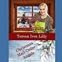 Cooking Up Christmas: Christmas Mail Order Angels Audiobook by Teresa Ives Lilly Narrated by Stephanie Quinn