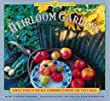 Heirloom Gardens: Simple Secrets for Old-Fashioned Flowers and Vegetables (Garden Style Book)