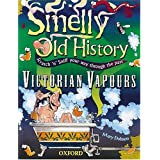 Victorian Vapours : (Smelly Old History)by Mary Dobson