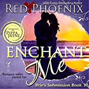 Enchant Me: Brie's Submission, Book 10 | Red Phoenix