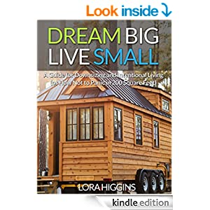 Dream Big Live Small A Guide To Downsizing And