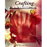 Crafting As a Business ~ Wendy W. Rosen