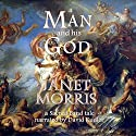 A Man and His God: A Sacred Band Tale (       UNABRIDGED) by Janet Morris Narrated by David Kudler
