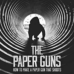make a paper gun that shoots the paper guns from the album how to make