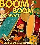 Boom Boom Go Away! (068985093X) by Geringer, Laura