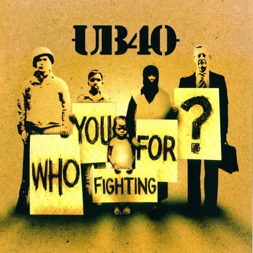 Ub40 - Who You Fighting For_ - Zortam Music