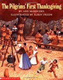 The Pilgrims' First Thanksgiving (0590461885) by McGovern, Ann