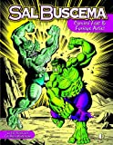 img - for Sal Buscema: Comics Fast & Furious Artist (softcover) book / textbook / text book