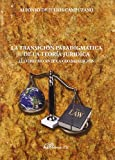 img - for La transicion paradigmatica de la teoria juridica / The paradigm transition of legal theory: El derecho ante la globalizacion / The Right to Globalization (Spanish Edition) book / textbook / text book