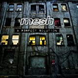 "A Perfect Solution (Ltd.Edition)von ""Mesh"""