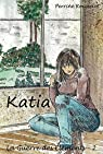 La guerre des éléments, tome 2 : Katia par Rousselot