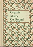 img - for Organic merry-go-round, (His 64 [series]) book / textbook / text book